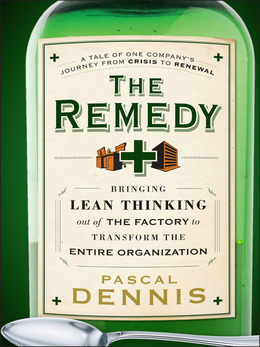 The Remedy (eBook): Bringing Lean Thinking Out of the Factory to Transform the Entire Organization