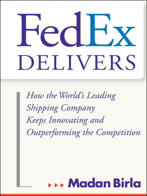 FedEx Delivers (eBook): How the World's Leading Shipping Company Keeps Innovating and Outperforming the Competition