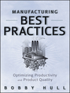 Manufacturing Best Practices (eBook): Optimizing Productivity and Product Quality