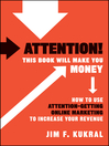 Attention! This Book Will Make You Money (eBook): How to Use Attention-Getting Online Marketing to Increase Your Revenue