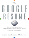 The Google Resume (eBook): How to Prepare for a Career and Land a Job at Apple, Microsoft, Google, or any Top Tech Company