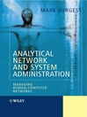 Analytical Network and System Administration (eBook): Managing Human-Computer Systems