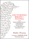Lecturing Birds on Flying (eBook): Can Mathematical Theories Destroy the Financial Markets