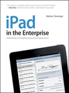 iPad in the Enterprise (eBook): Developing and Deploying Business Applications