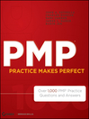 PMP Practice Makes Perfect (eBook): Over 1000 PMP Practice Questions and Answers