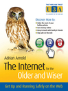 The Internet for the Older and Wiser (eBook): Get Up and Running Safely on the Web