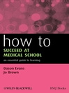 How to Succeed at Medical School (eBook): An Essential Guide to Learning