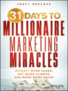 31 Days to Millionaire Marketing Miracles (eBook): Attract More Leads, Get More Clients, and Make More Sales