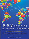 Say Anything to Anyone, Anywhere (eBook): 5 Keys To Successful Cross-Cultural Communication