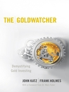The Goldwatcher (eBook): Demystifying Gold Investing
