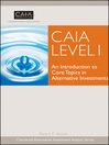 CAIA Level I (eBook): An Introduction to Core Topics in Alternative Investments