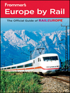 Frommer's Europe by Rail (eBook): Frommer's Complete Guides Series, Book 862