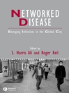 Networked Disease (eBook): Emerging Infections in the Global City