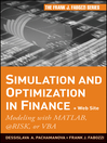 Simulation and Optimization in Finance (eBook): Modeling with MATLAB, @Risk, or VBA