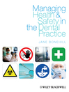 Managing Health and Safety in the Dental Practice (eBook): A Practical Guide