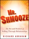 Mr. Shmooze (eBook): The Art and Science of Selling Through Relationships