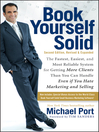 Book Yourself Solid (eBook): The Fastest, Easiest, and Most Reliable System for Getting More Clients Than You Can Handle Even if You Hate Marketing and Selling