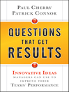 Questions That Get Results (eBook): Innovative Ideas Managers Can Use to Improve Their Teams' Performance