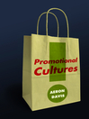 Promotional Cultures (eBook): The Rise and Spread of Advertising, Public Relations, Marketing and Branding