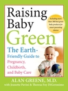 Raising Baby Green (eBook): The Earth-Friendly Guide to Pregnancy, Childbirth, and Baby Care