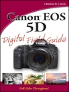 Canon EOS 5D Digital Field Guide (eBook): Digital Field Guide Series, Book 192