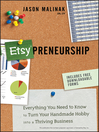 Etsy-preneurship (eBook): Everything You Need to Know to Turn Your Handmade Hobby into a Thriving Business