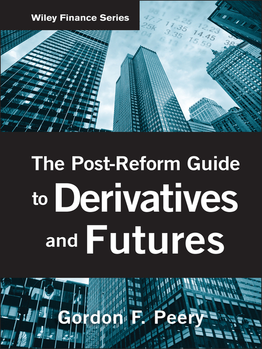 The Post-Reform Guide to Derivatives and Futures (eBook): Finance Series, Book 565