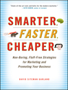 Smarter, Faster, Cheaper (eBook): Non-Boring, Fluff-Free Strategies for Marketing and Promoting Your Business