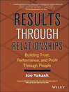 Results Through Relationships (eBook): Building Trust, Performance, and Profit Through People