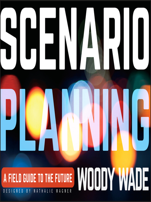 Scenario Planning (eBook): A Field Guide to the Future