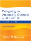 Designing and Assessing Courses and Curricula (eBook): A Practical Guide