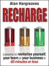 Recharge (eBook): Lessons to Revitalise Yourself, Your Team or Your Business in 60 Minutes or Less