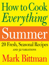 How to Cook Everything : summer.