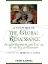 A Companion to the Global Renaissance (eBook): English Literature and Culture in the Era of Expansion