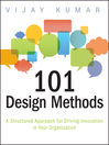 101 Design Methods (eBook): A Structured Approach for Driving Innovation in Your Organization