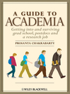A Guide to Academia (eBook): Getting into and Surviving Grad School, Postdocs and a Research Job