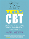 Visual CBT (eBook): Using pictures to help you apply Cognitive Behaviour Therapy to change your life