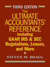 The Ultimate Accountants' Reference (eBook): Including GAAP, IRS and SEC Regulations, Leases, and More