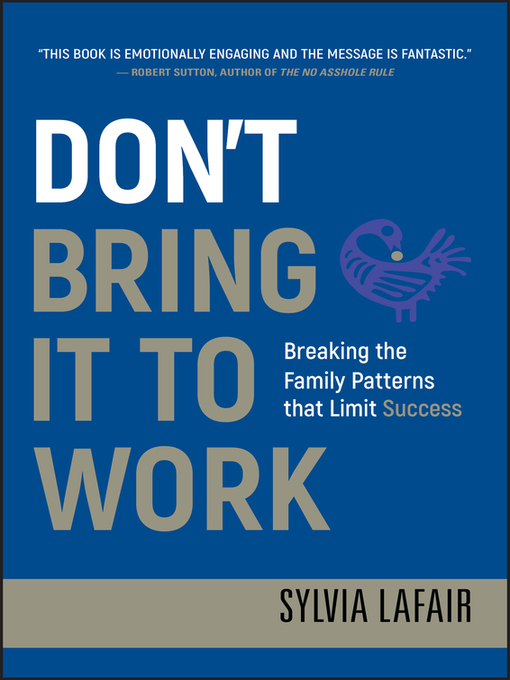Don't Bring It to Work (eBook): Breaking the Family Patterns That Limit Success