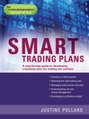 Smart Trading Plans (eBook): A Step-by-step guide to developing a business plan for trading the markets