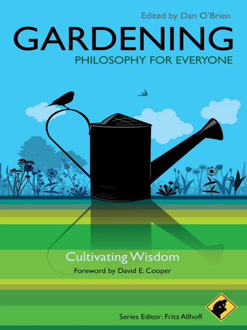 Gardening--Philosophy for Everyone (eBook): Cultivating Wisdom