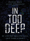 In Too Deep (eBook): BP and the Drilling Race That Took it Down