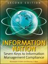 Information Nation (eBook): Seven Keys to Information Management Compliance
