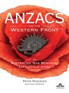 ANZACS on the Western Front (eBook): The Australian War Memorial Battlefield Guide