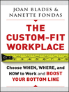 The Custom-Fit Workplace (eBook): Choose When, Where, and How to Work and Boost Your Bottom Line