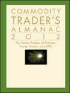 Commodity Trader's Almanac 2012 (eBook): For Active Traders of Futures, Forex, Stocks and ETFs