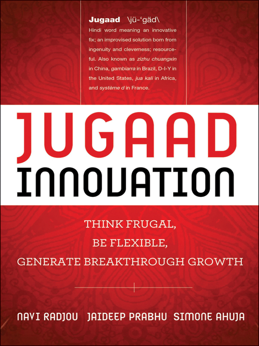 Jugaad Innovation (eBook): Think Frugal, Be Flexible, Generate Breakthrough Growth