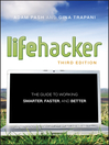 Lifehacker (eBook): The Guide to Working Smarter, Faster, and Better