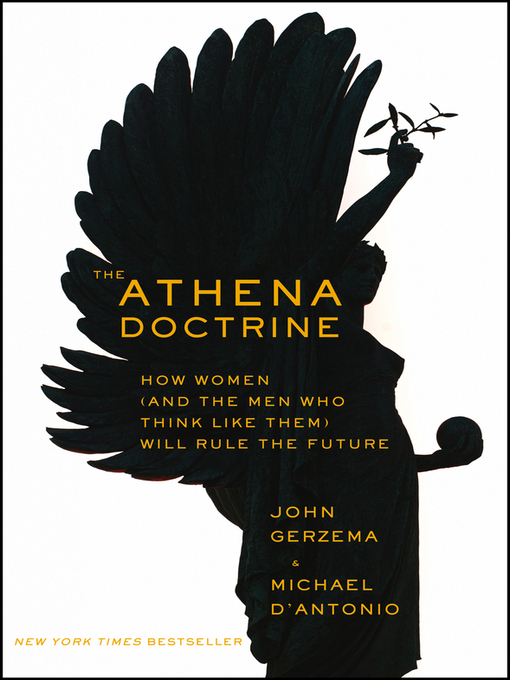 The Athena Doctrine (eBook): How Women (and the Men Who Think Like Them) Will Rule the Future