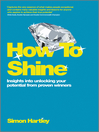 How to Shine (eBook): Insights into unlocking your potential from proven winners
